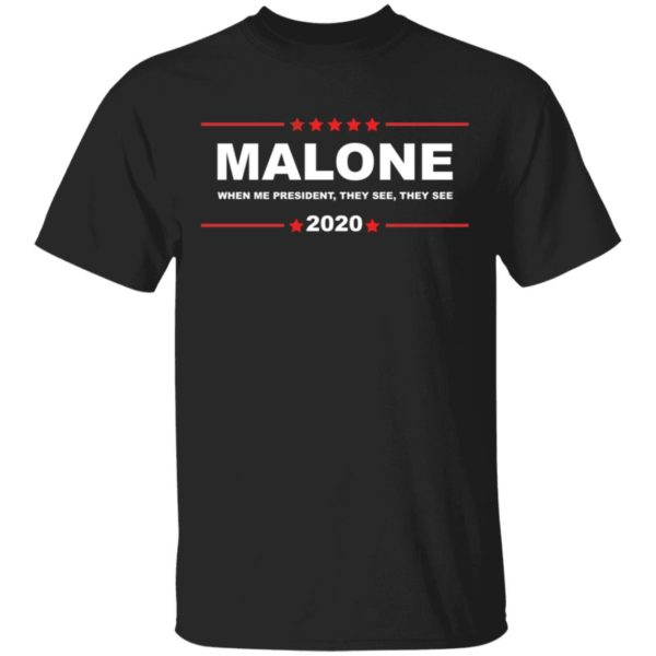 Kevin Malone 2020 when me president they see shirt
