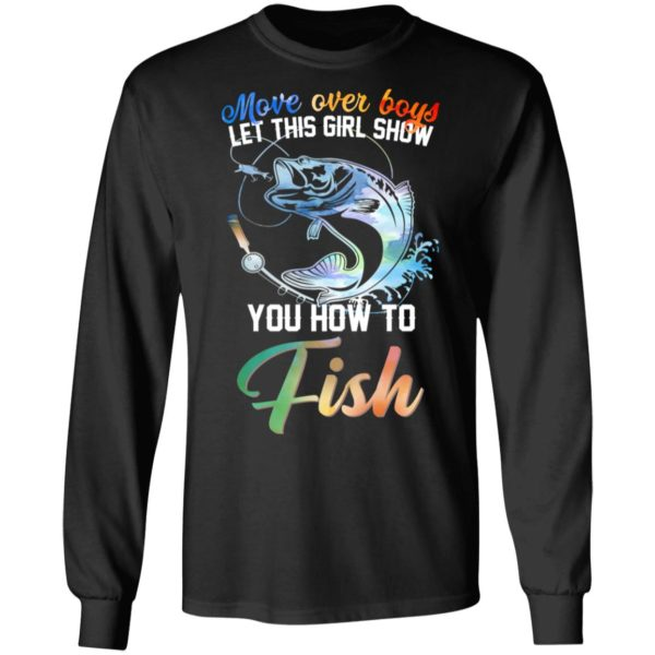 Move over boys let this girl show you how to fish shirt 5