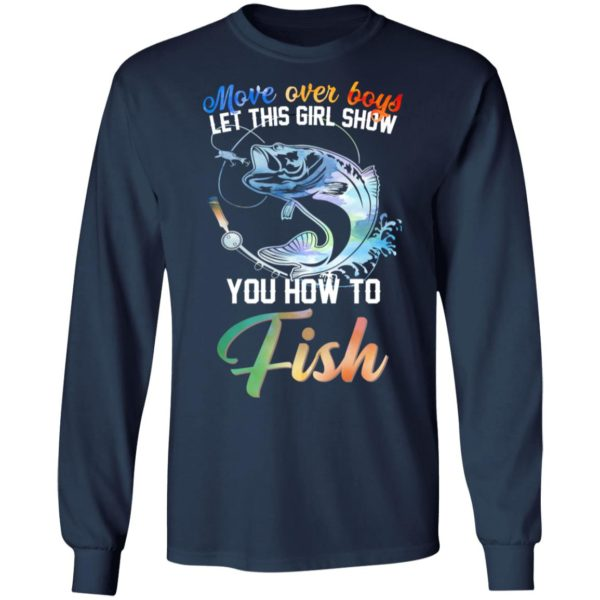 Move over boys let this girl show you how to fish shirt 6