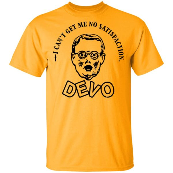 I can't get me no satisfaction Devo shirt