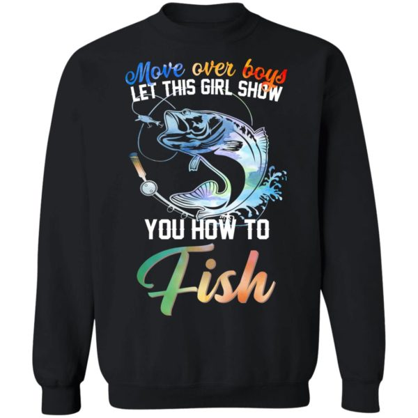Move over boys let this girl show you how to fish shirt 9
