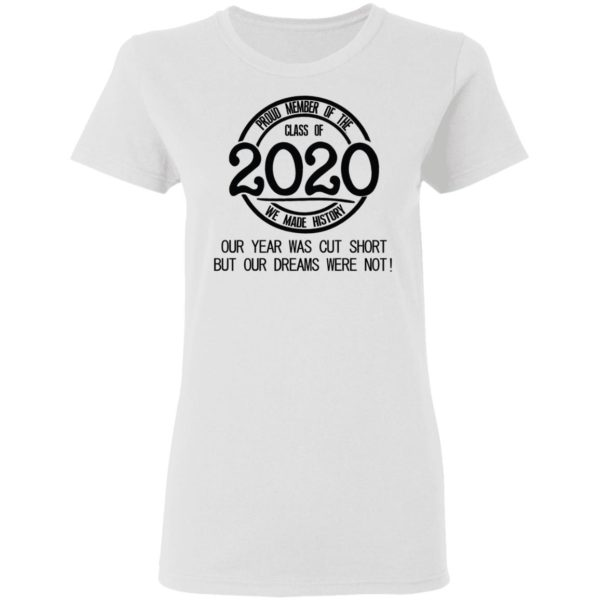 Proud member of the class of 2020 we made history shirt 3