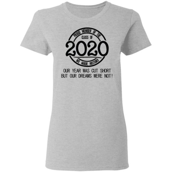 Proud member of the class of 2020 we made history shirt 4