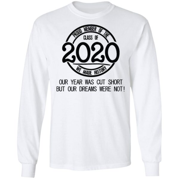 Proud member of the class of 2020 we made history shirt 6