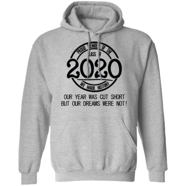 Proud member of the class of 2020 we made history shirt 7