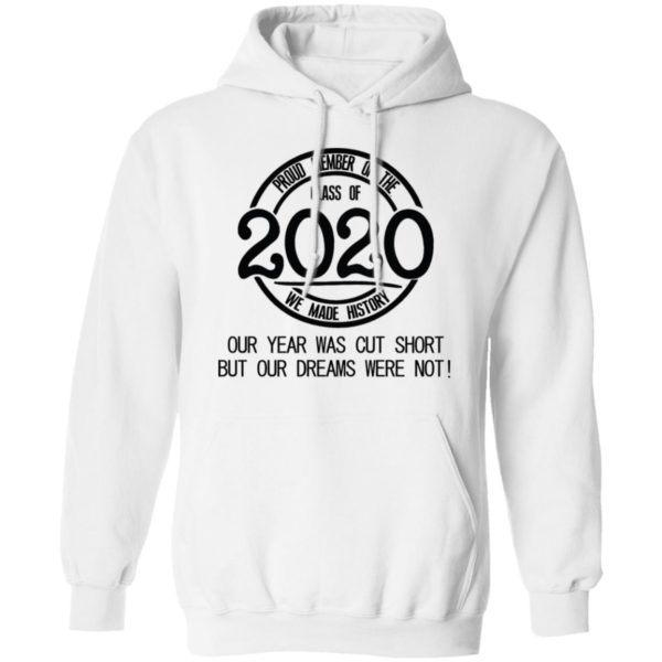 Proud member of the class of 2020 we made history shirt 8