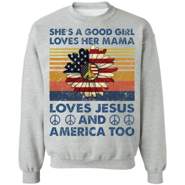 She's a good girl loves her Mama love Jesus and America too shirt 9