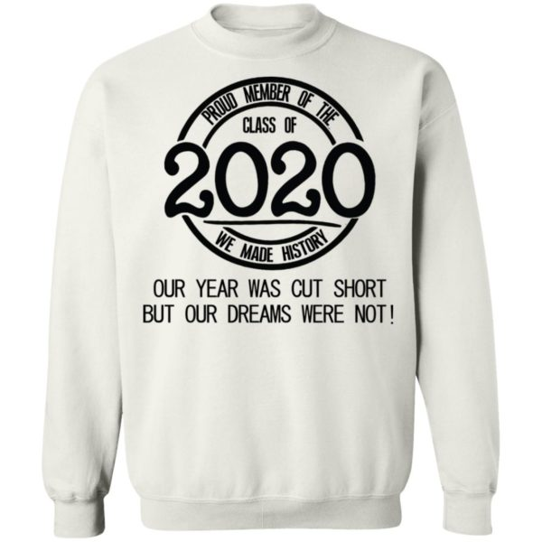 Proud member of the class of 2020 we made history shirt 10