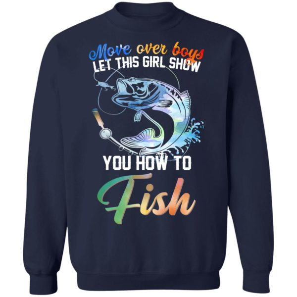 Move over boys let this girl show you how to fish shirt 10