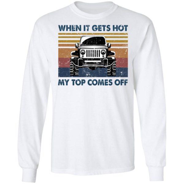 When it gets got my top comes off Jeep shirt 6