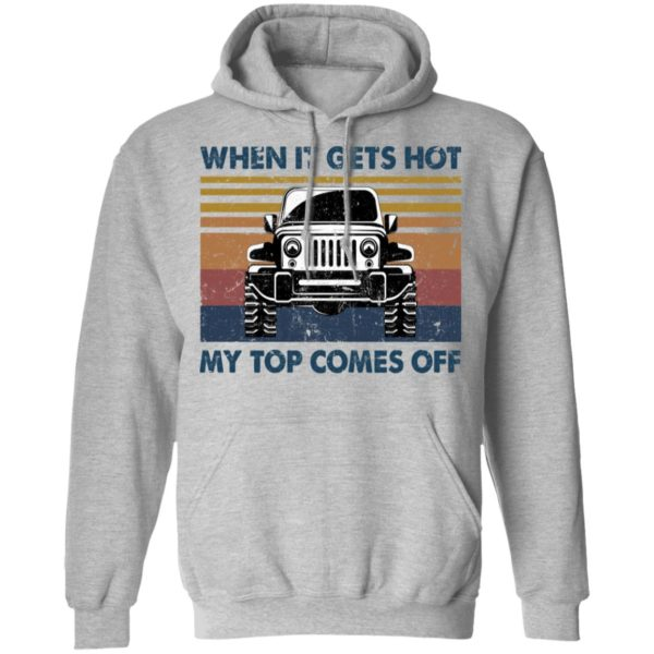 When it gets got my top comes off Jeep shirt 7