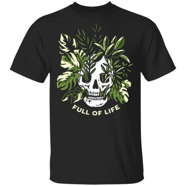 Skull full of life shirt