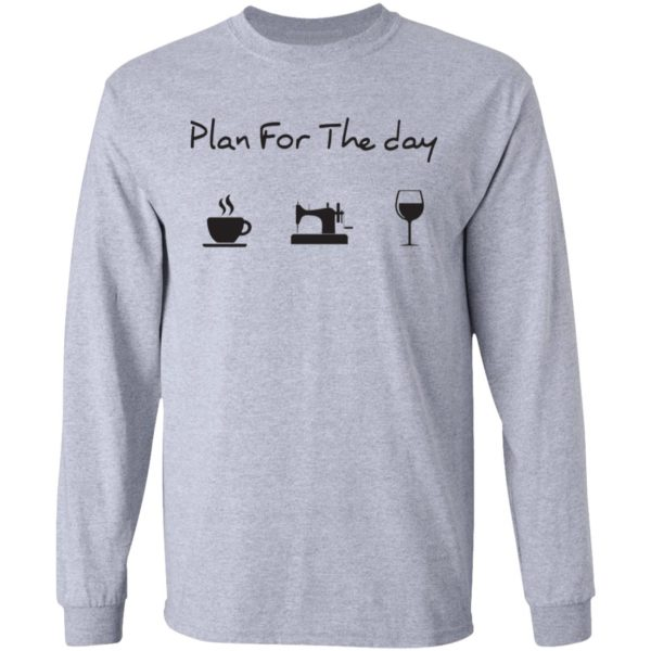 Plan for the day coffee sewing wine shirt 5