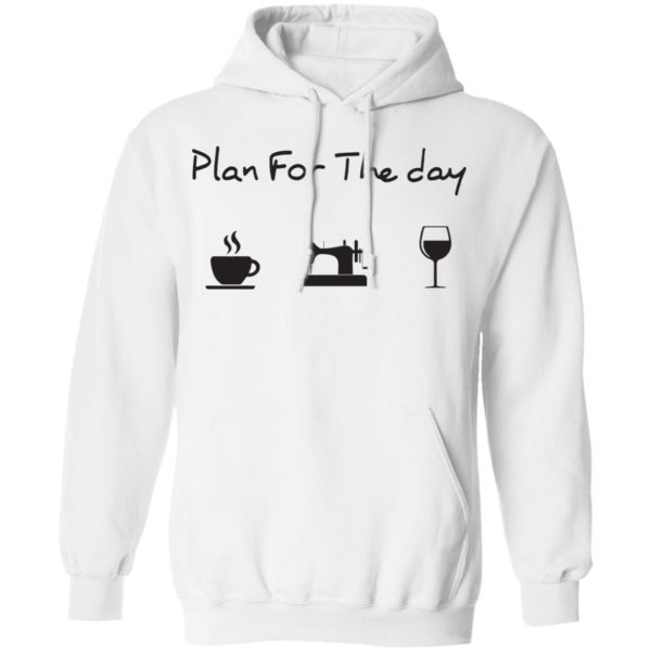 Plan for the day coffee sewing wine shirt 8