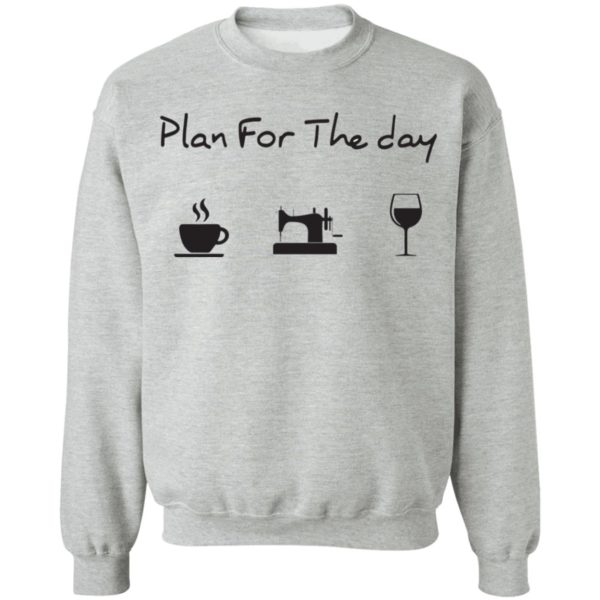 Plan for the day coffee sewing wine shirt 9