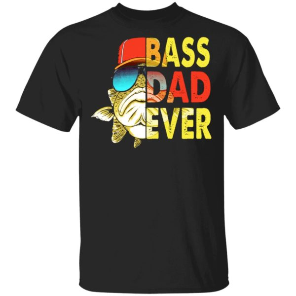 Fishing bass dad ever shirt