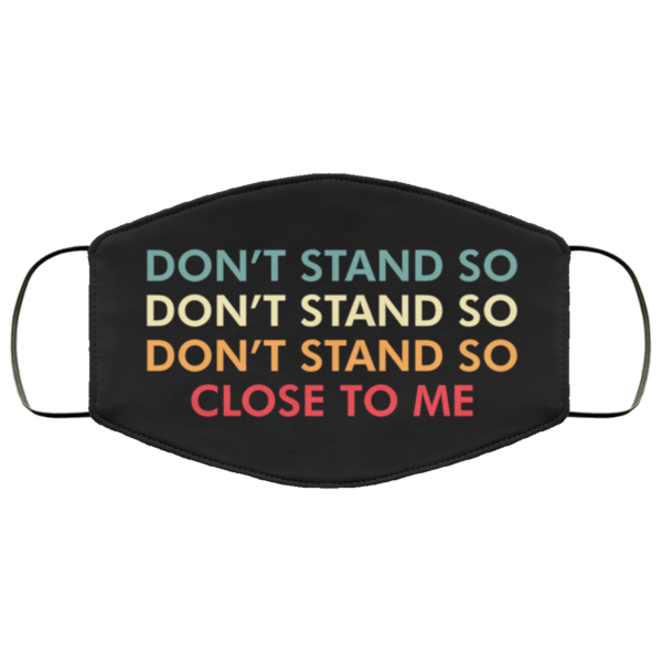 Don't stand to close to me face mask washable, Reusable
