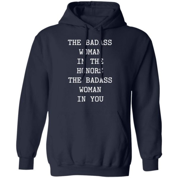 The badass woman in the honors the badass woman in you shirt 8