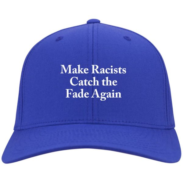 Make Racists Catch the Fade Again hat, cap
