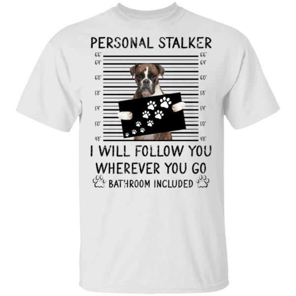 Personal stalker I will follow you Boxer shirt