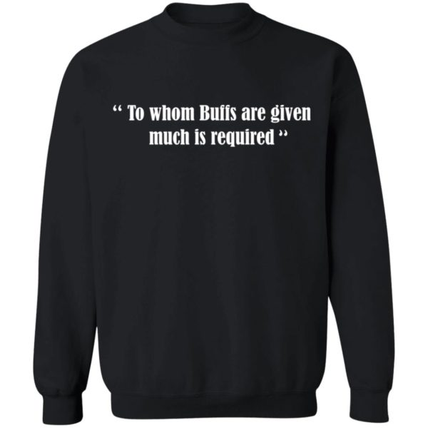 To whom Buffs are given much is required shirt 9