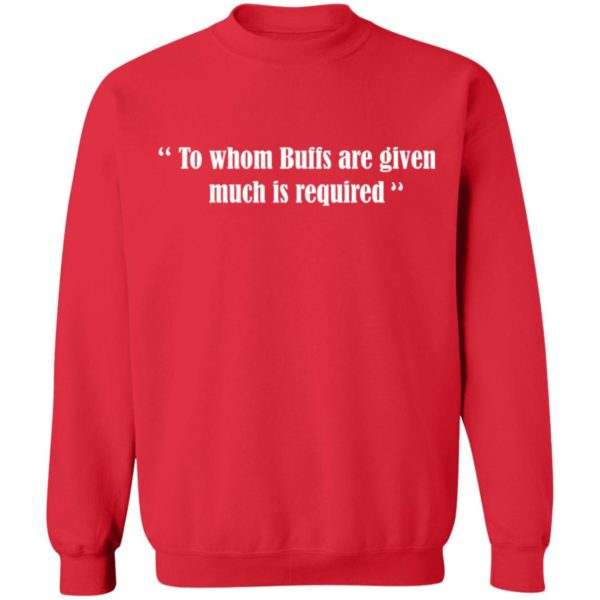 To whom Buffs are given much is required shirt 10