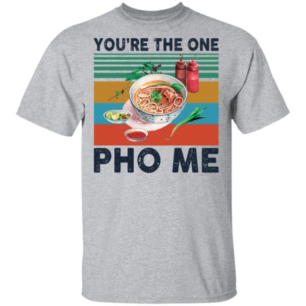 You're the one Pho Me vintage shirt 2