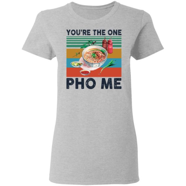 You're the one Pho Me vintage shirt 4