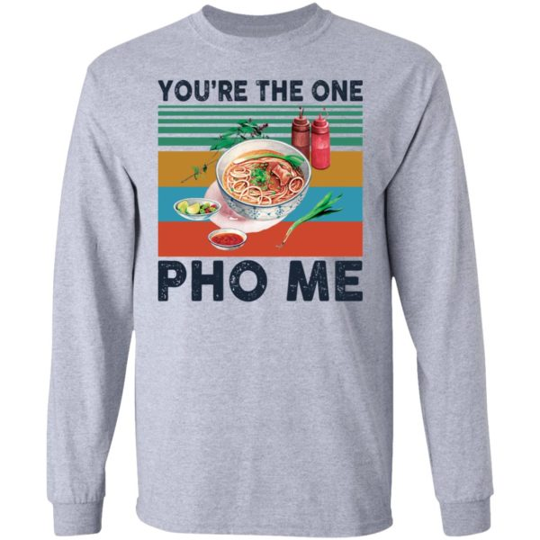 You're the one Pho Me vintage shirt 5