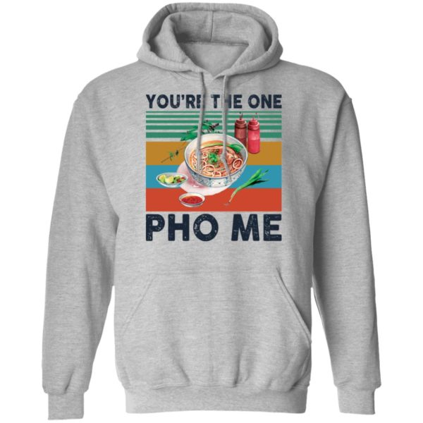 You're the one Pho Me vintage shirt 7