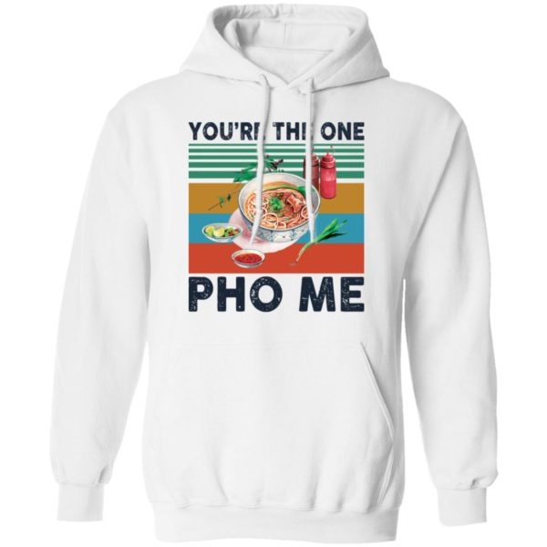 You're the one Pho Me vintage shirt 8