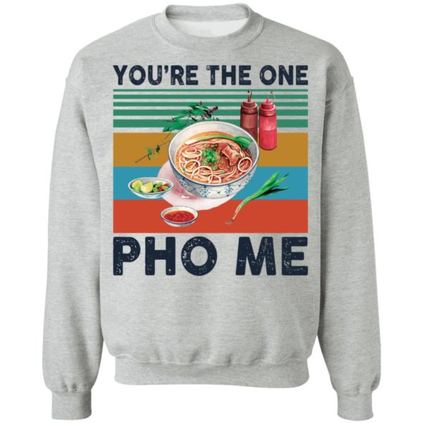 You're the one Pho Me vintage shirt 9