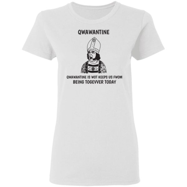 Quarantine is not keeps us from being together today shirt 3