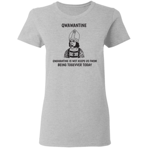 Quarantine is not keeps us from being together today shirt 4