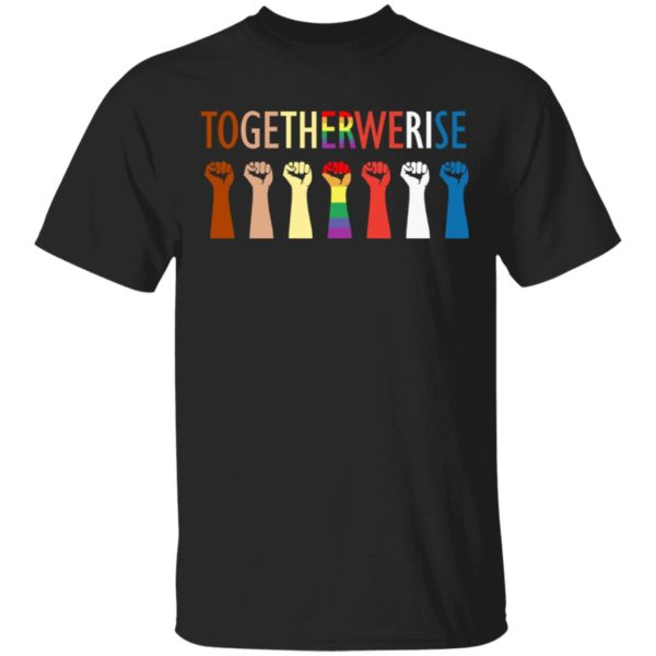 Together we rise hand shirt