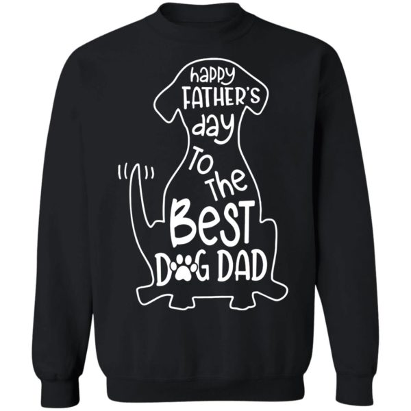 Happy father's day to the best dog Dad shirt 9