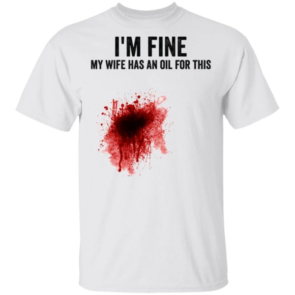 I'm fine my wife has an oil for this shirt 1