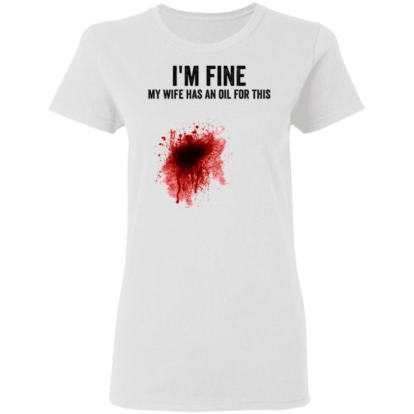 I'm fine my wife has an oil for this shirt 3