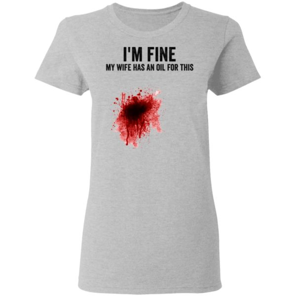 I'm fine my wife has an oil for this shirt 4