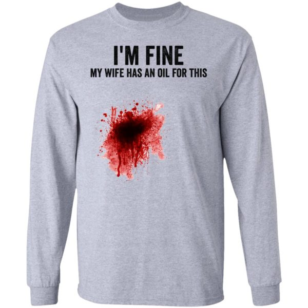 I'm fine my wife has an oil for this shirt 5