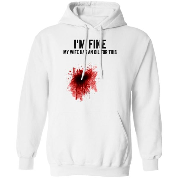 I'm fine my wife has an oil for this shirt 8