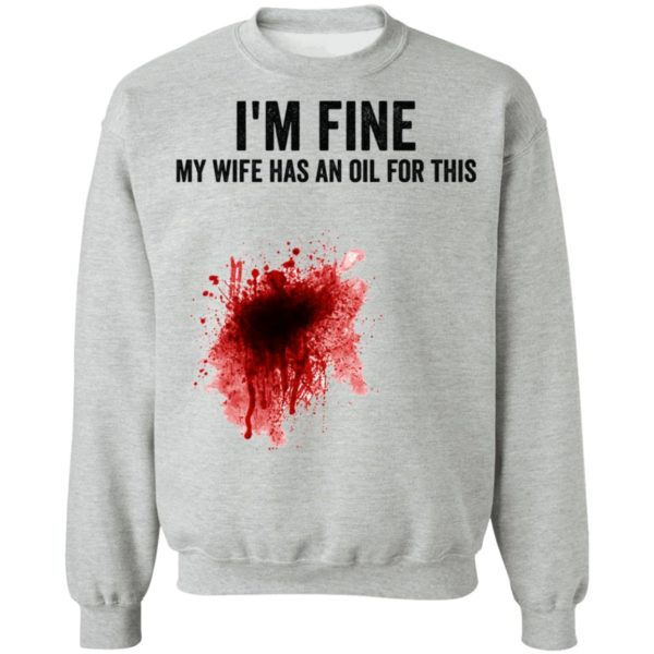 I'm fine my wife has an oil for this shirt 9