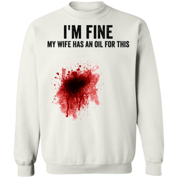 I'm fine my wife has an oil for this shirt 10