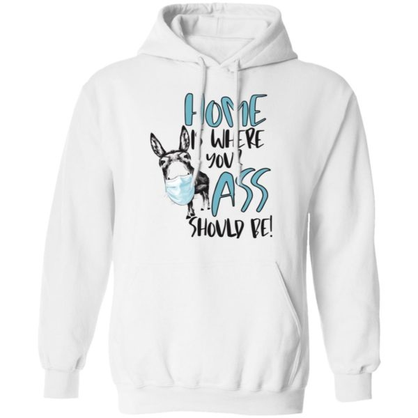 Donkey Home where your ass should be shirt 8