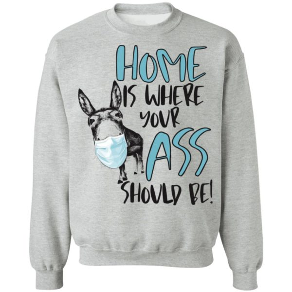 Donkey Home where your ass should be shirt 9