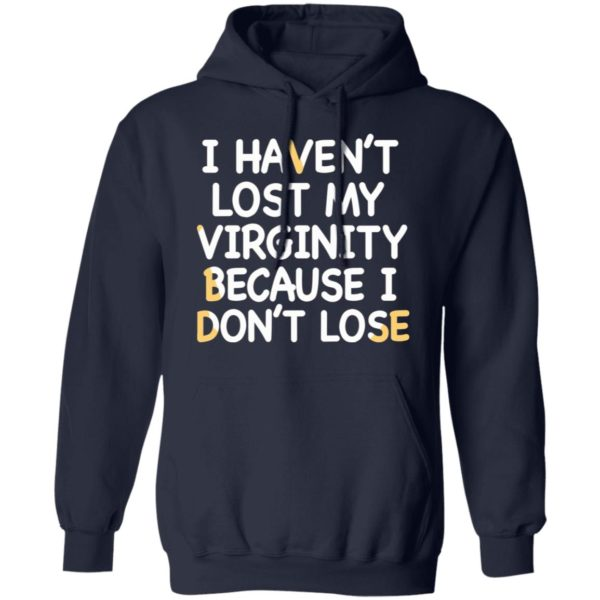 I haven't lost my virginity because I don't lose shirt 8