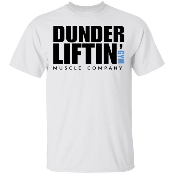 Dunder Lifting Gym Muscle Company shirt