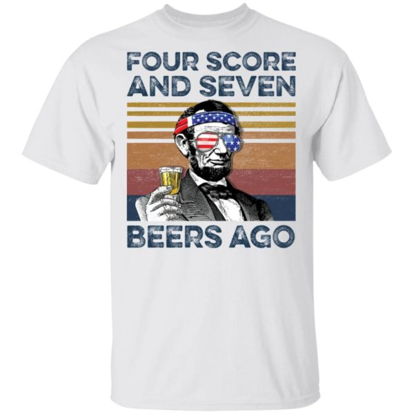 Abraham Lincoln four score and seven beers ago shirt
