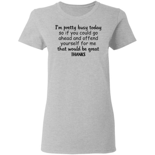 I'm pretty busy today so if you could go ahead shirt 4
