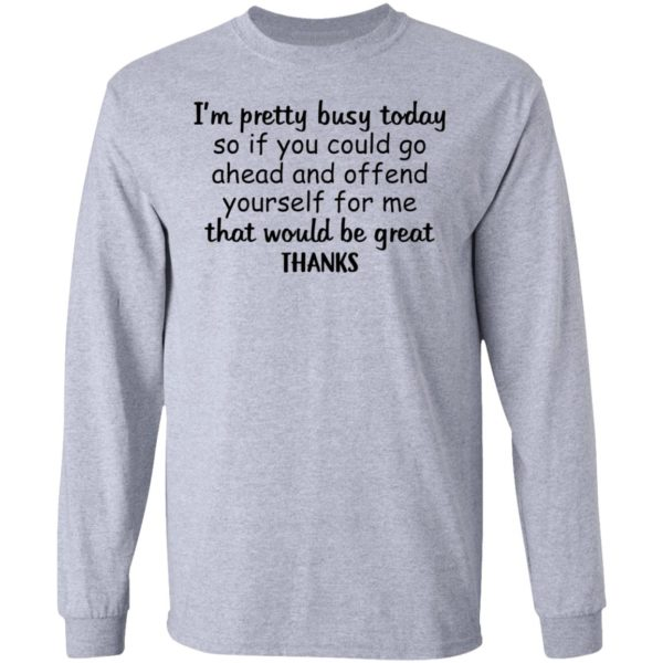 I'm pretty busy today so if you could go ahead shirt 5
